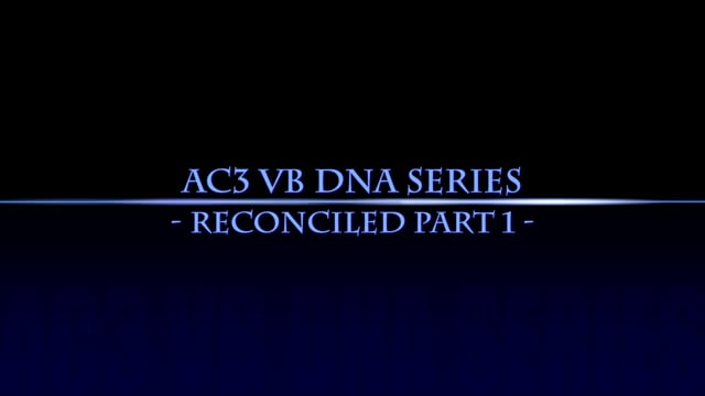 AC3 VB DNA Series: Reconciled Part 1