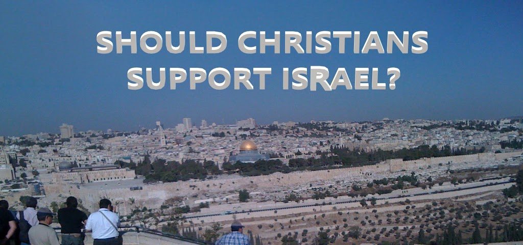 Should Christians Support the Modern State of Israel?