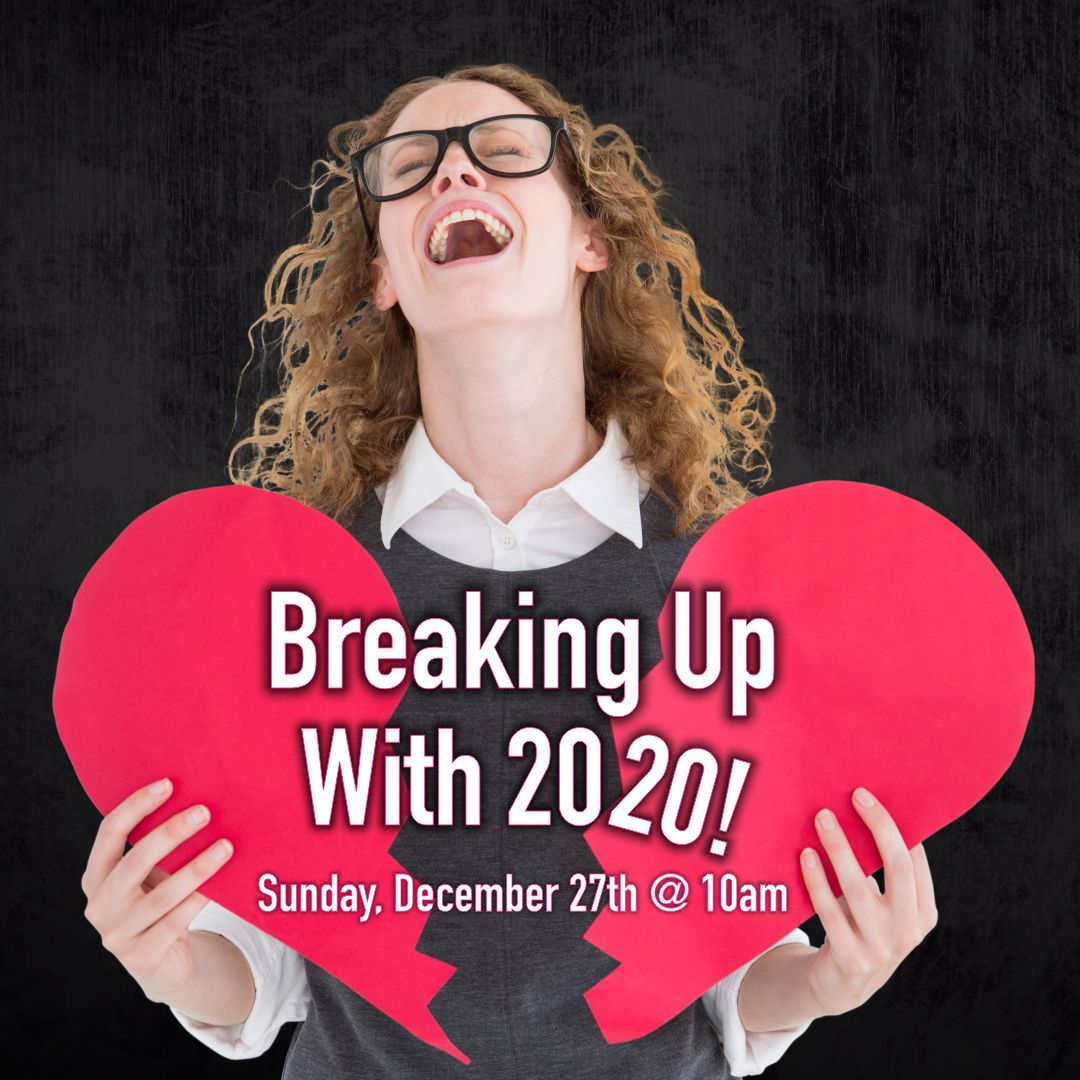 12/27/2020: Breaking up with 2020