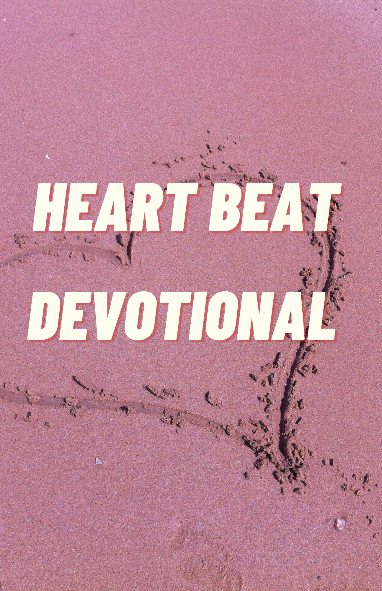 Read more about the article Heart Beat Devotional
